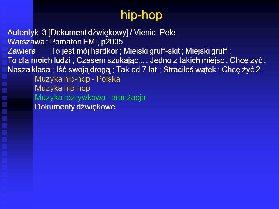 hip-hop Autentyk. 3 [Dokument dźwiękowy] / Vienio, Pele.